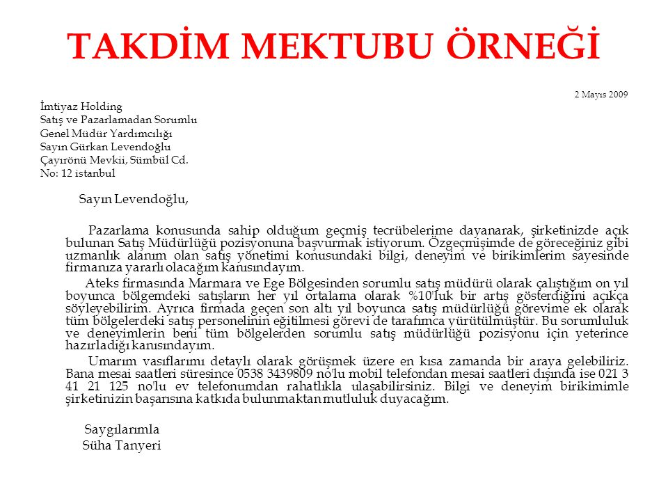 TAKDİM MEKTUBU ÖRNEĞİ 2 Mayıs 2009. İmtiyaz Holding. Satış ve Pazarlamadan Sorumlu. Genel Müdür Yardımcılığı.