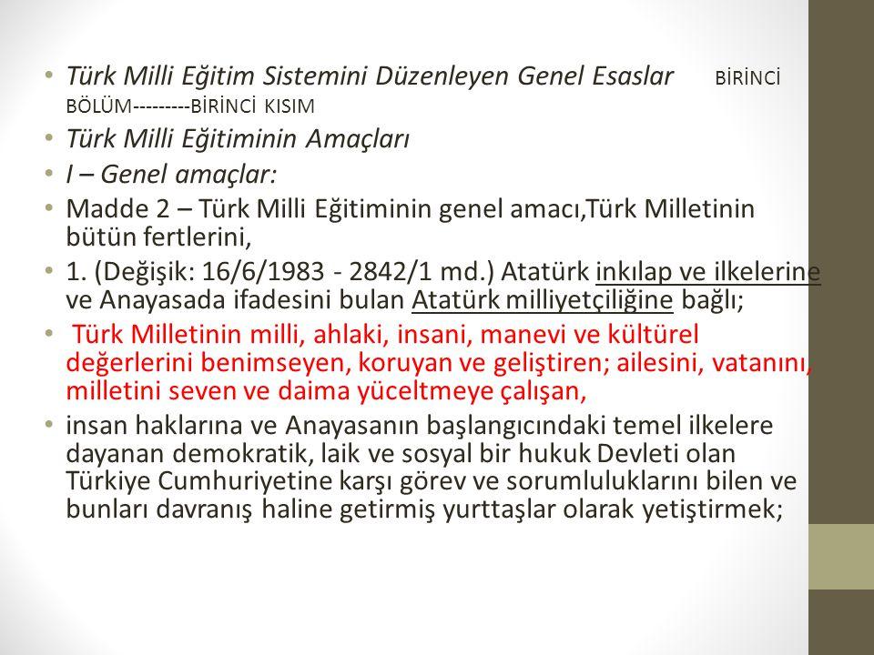 Türk Milli Eğitim Sistemini Düzenleyen Genel Esaslar BİRİNCİ BÖLÜM---------BİRİNCİ KISIM