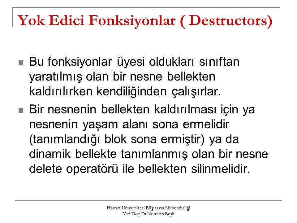 Yok Edici Fonksiyonlar ( Destructors)