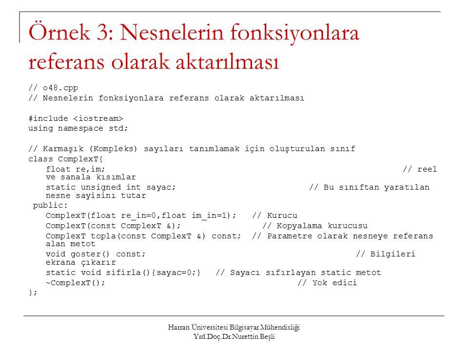 Örnek 3: Nesnelerin fonksiyonlara referans olarak aktarılması