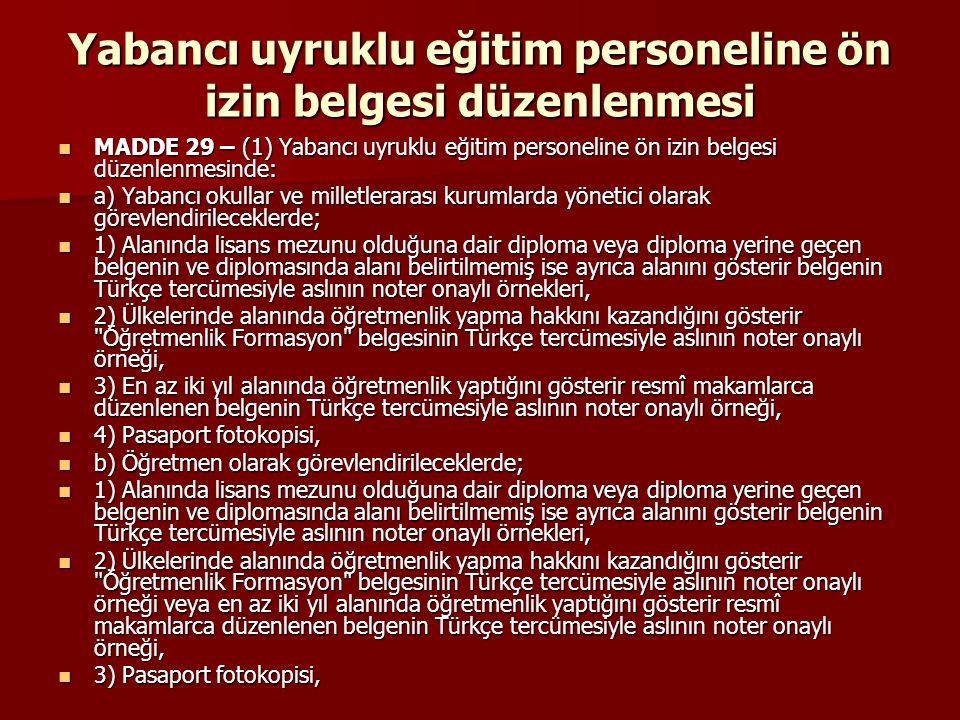 Yabancı uyruklu eğitim personeline ön izin belgesi düzenlenmesi