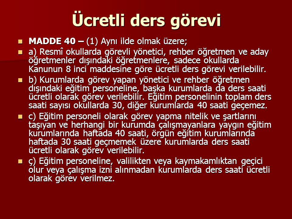 Ücretli ders görevi MADDE 40 – (1) Aynı ilde olmak üzere;