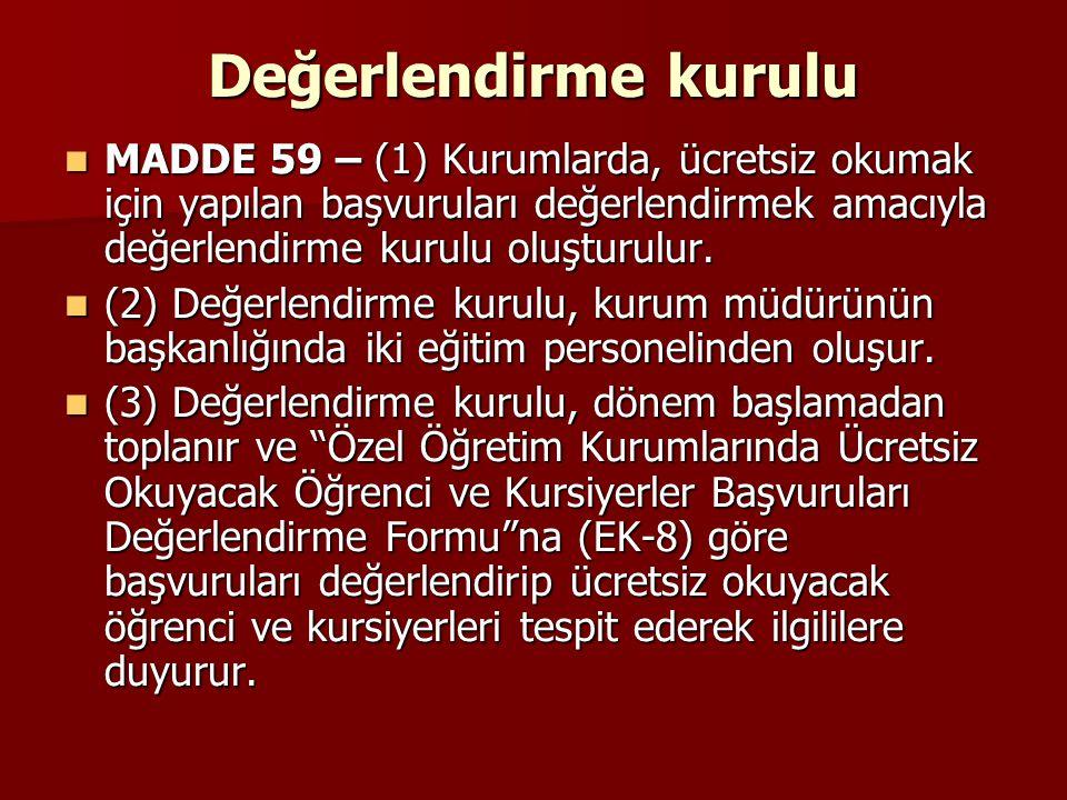 Değerlendirme kurulu MADDE 59 – (1) Kurumlarda, ücretsiz okumak için yapılan başvuruları değerlendirmek amacıyla değerlendirme kurulu oluşturulur.