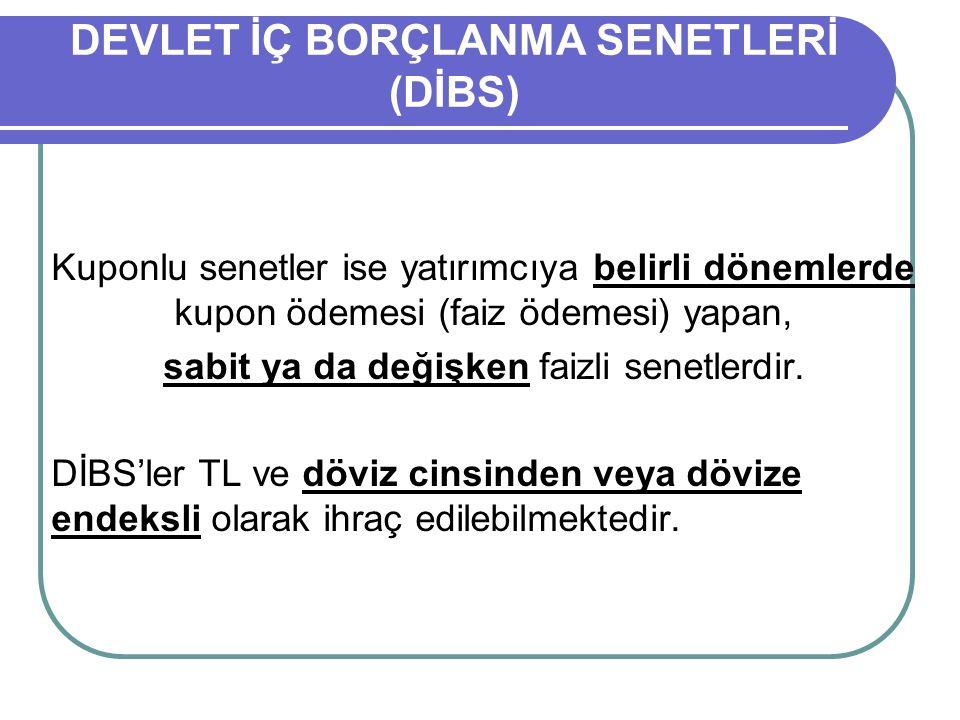 DEVLET İÇ BORÇLANMA SENETLERİ (DİBS)