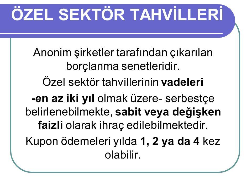 ÖZEL SEKTÖR TAHVİLLERİ