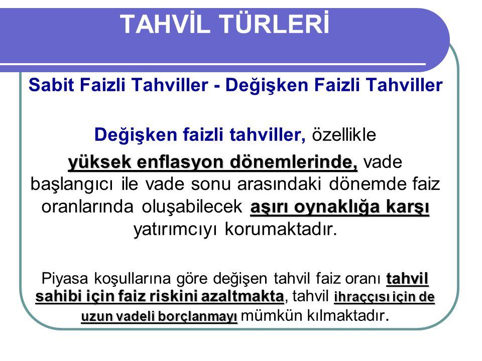 TAHVİL TÜRLERİ Sabit Faizli Tahviller - Değişken Faizli Tahviller