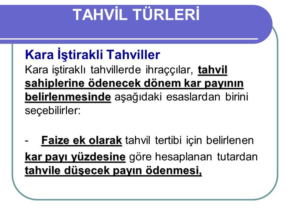 TAHVİL TÜRLERİ