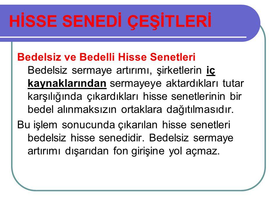 HİSSE SENEDİ ÇEŞİTLERİ