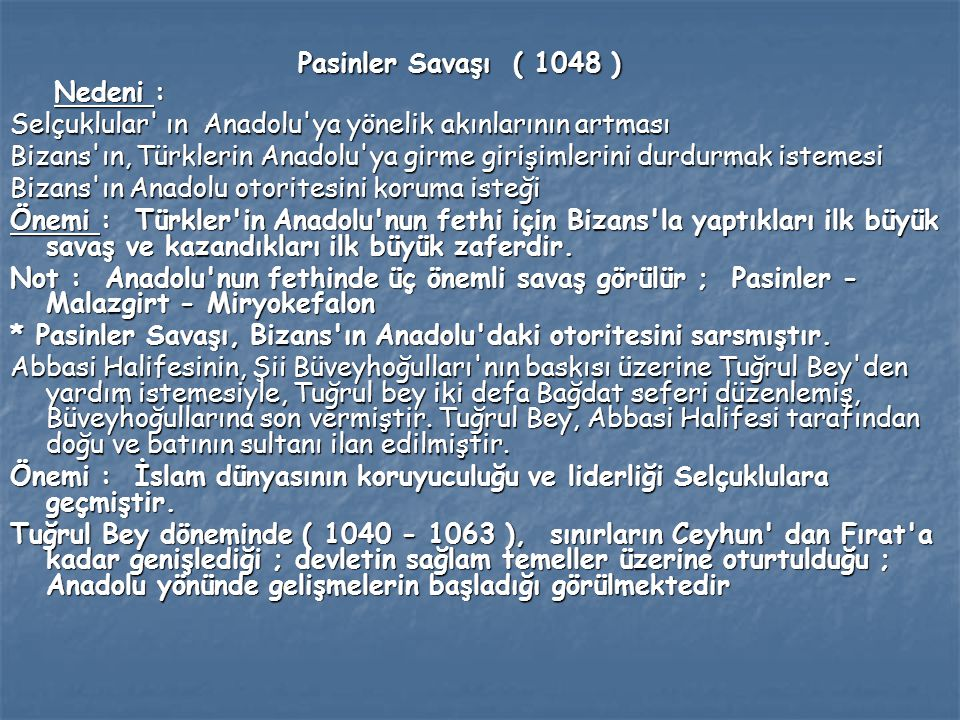 Pasinler Savaşı ( 1048 ) Nedeni :