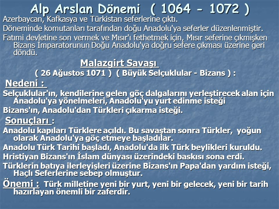 Alp Arslan Dönemi ( 1064 - 1072 ) Azerbaycan, Kafkasya ve Türkistan seferlerine çıktı.