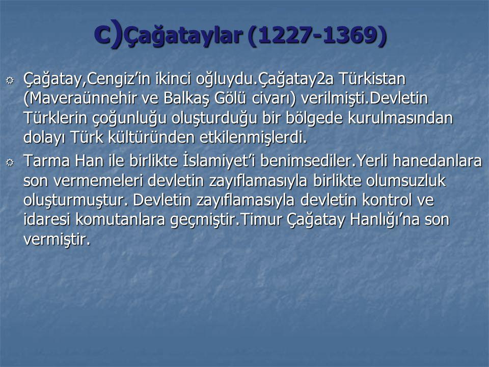 c)Çağataylar (1227-1369)