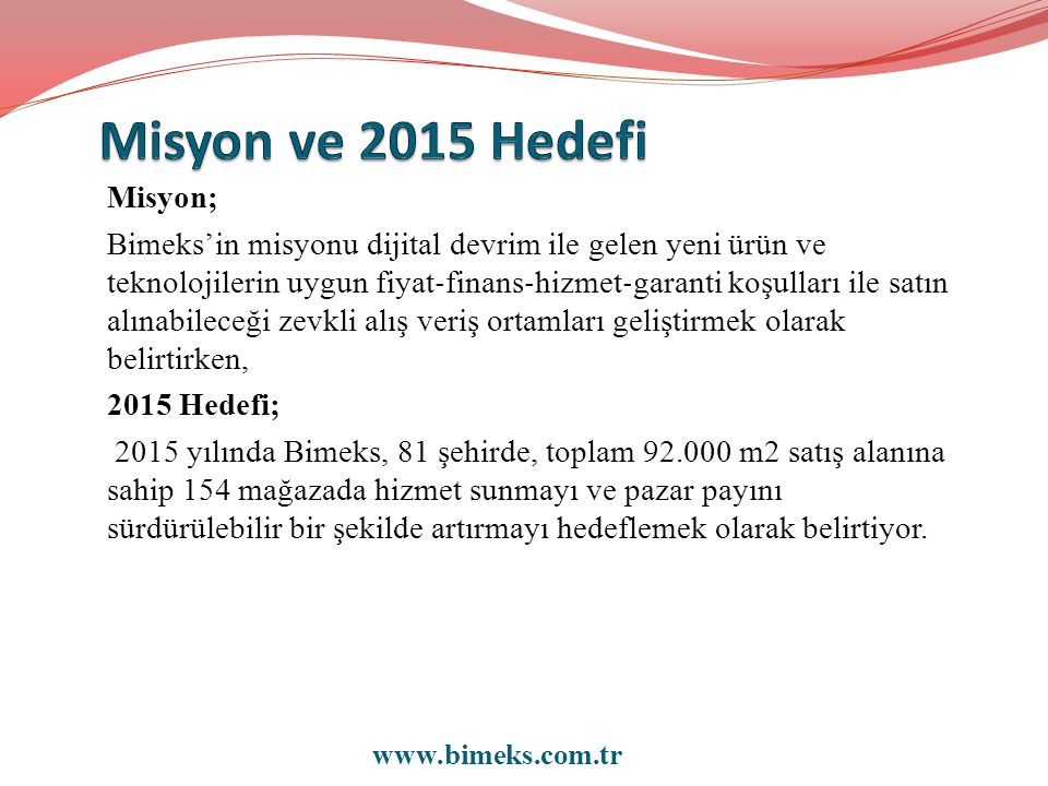 Misyon ve 2015 Hedefi Misyon;