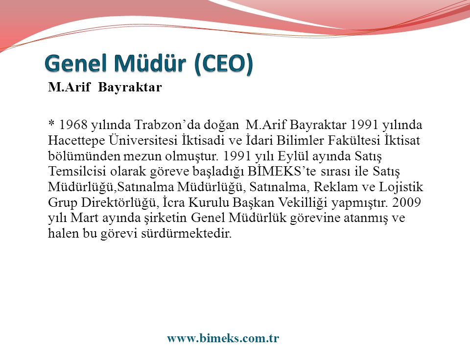 Genel Müdür (CEO) M.Arif Bayraktar