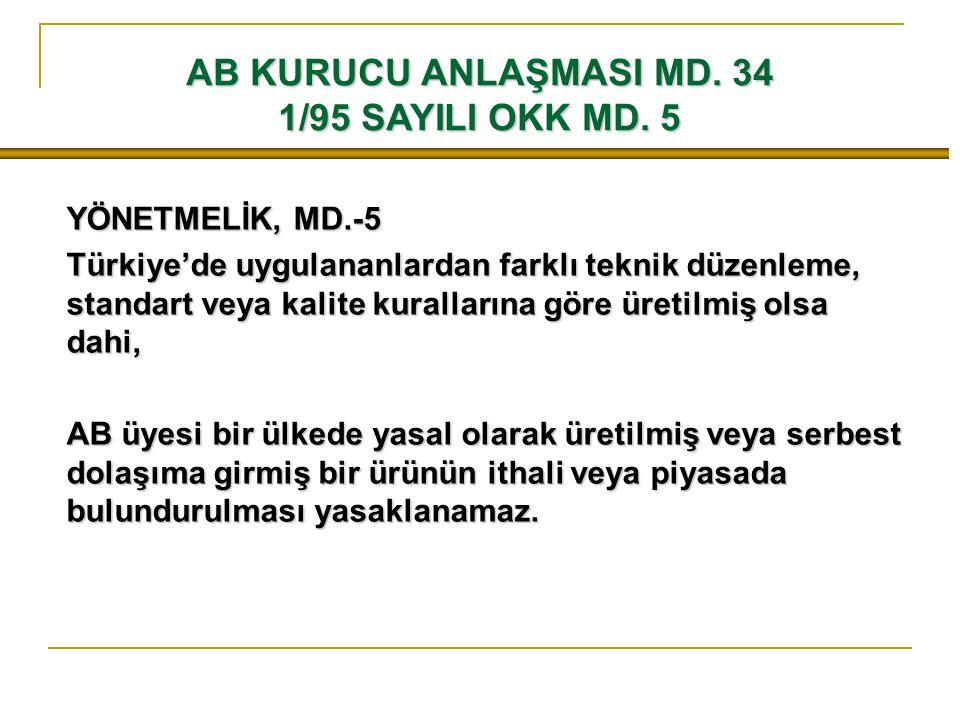 AB KURUCU ANLAŞMASI MD. 34 1/95 SAYILI OKK MD. 5