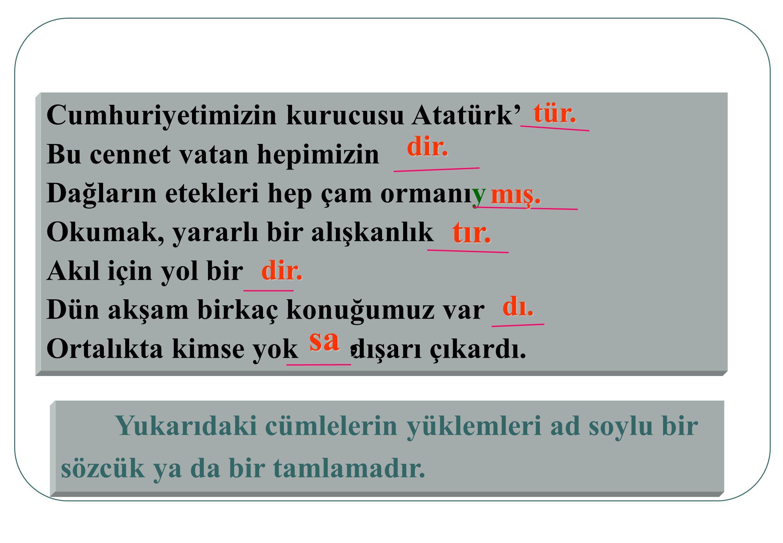 sa , tır. tür. Cumhuriyetimizin kurucusu Atatürk'