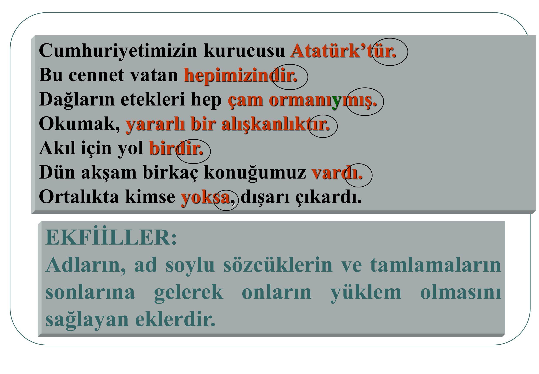Cumhuriyetimizin kurucusu Atatürk'tür.