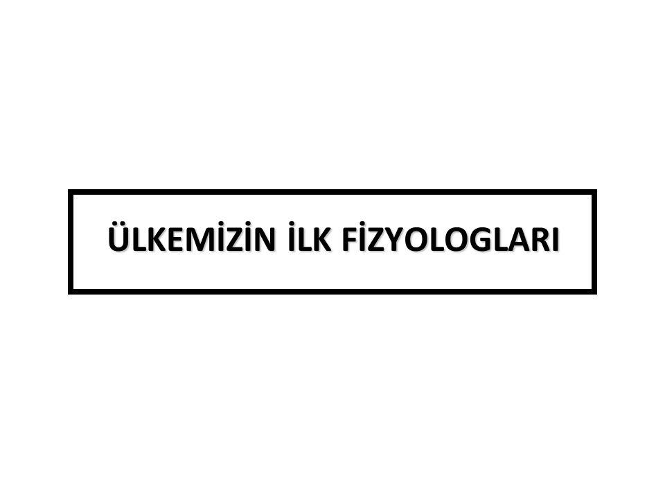 ÜLKEMİZİN İLK FİZYOLOGLARI