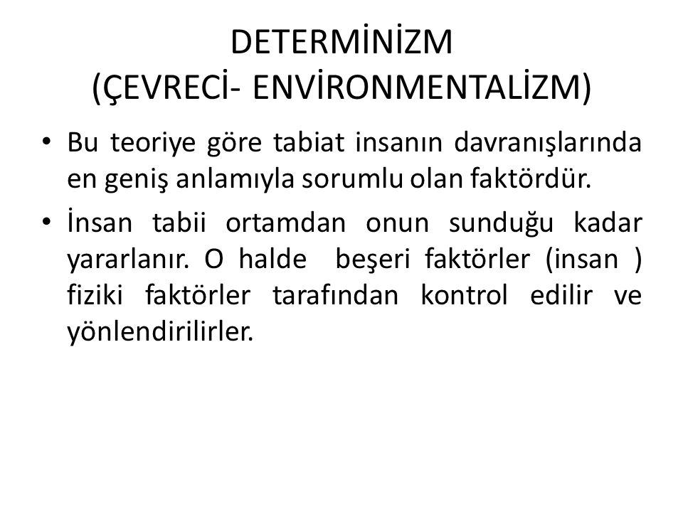 DETERMİNİZM (ÇEVRECİ- ENVİRONMENTALİZM)
