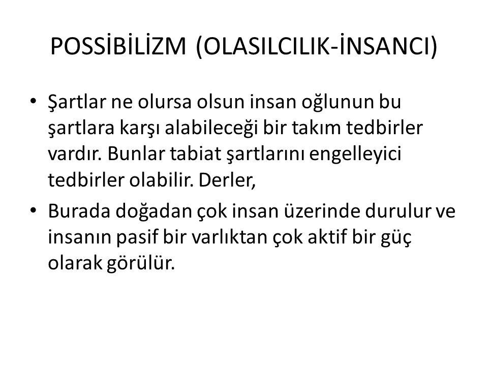 POSSİBİLİZM (OLASILCILIK-İNSANCI)