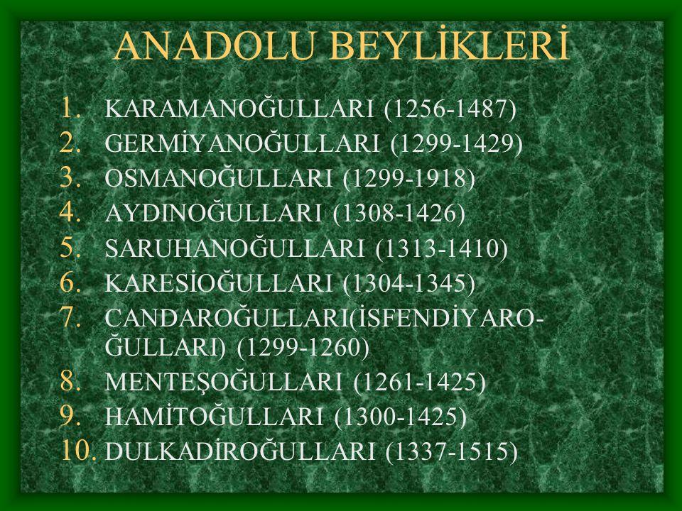 ANADOLU BEYLİKLERİ KARAMANOĞULLARI (1256-1487)