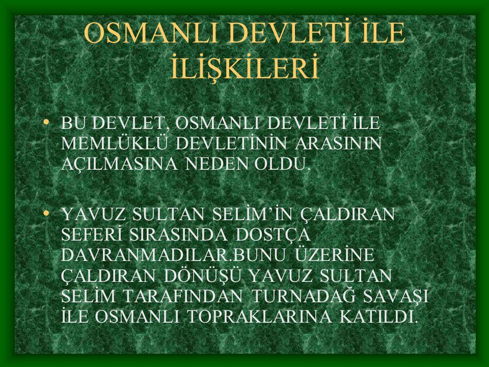 OSMANLI DEVLETİ İLE İLİŞKİLERİ