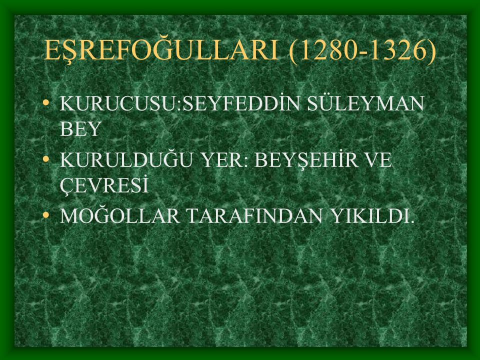 EŞREFOĞULLARI (1280-1326) KURUCUSU:SEYFEDDİN SÜLEYMAN BEY