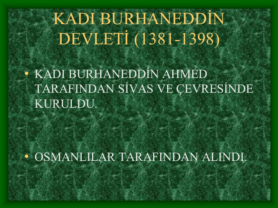 KADI BURHANEDDİN DEVLETİ (1381-1398)
