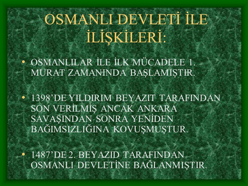 OSMANLI DEVLETİ İLE İLİŞKİLERİ: