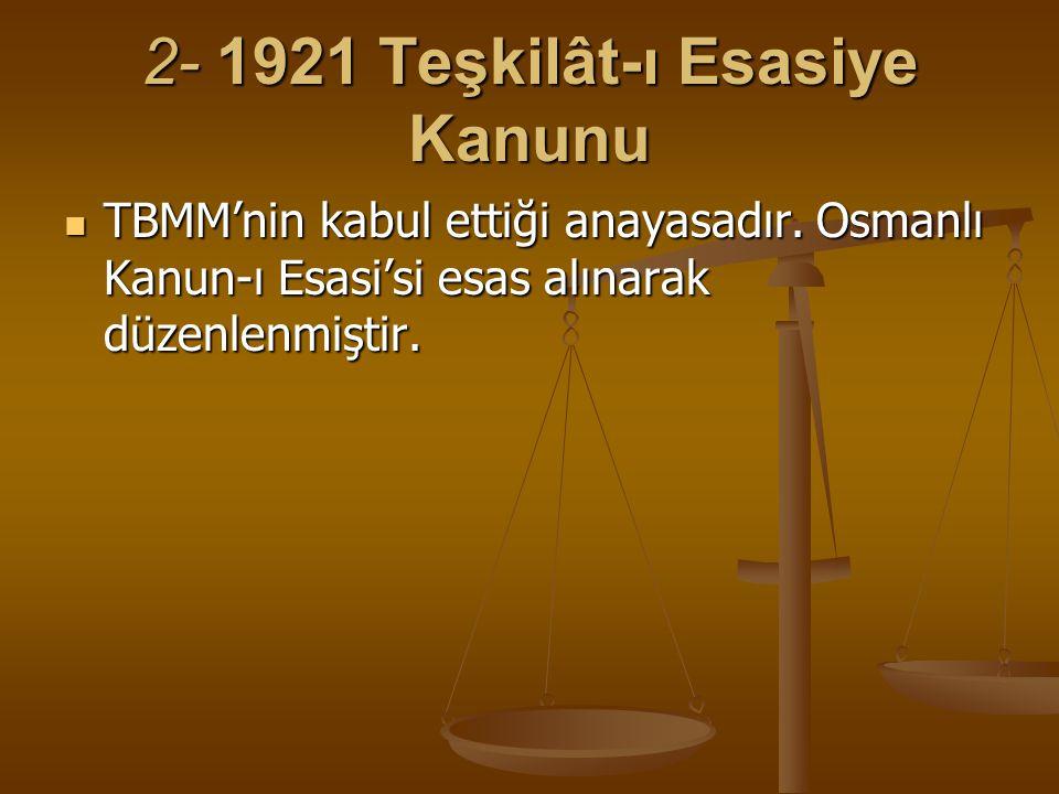 2- 1921 Teşkilât-ı Esasiye Kanunu