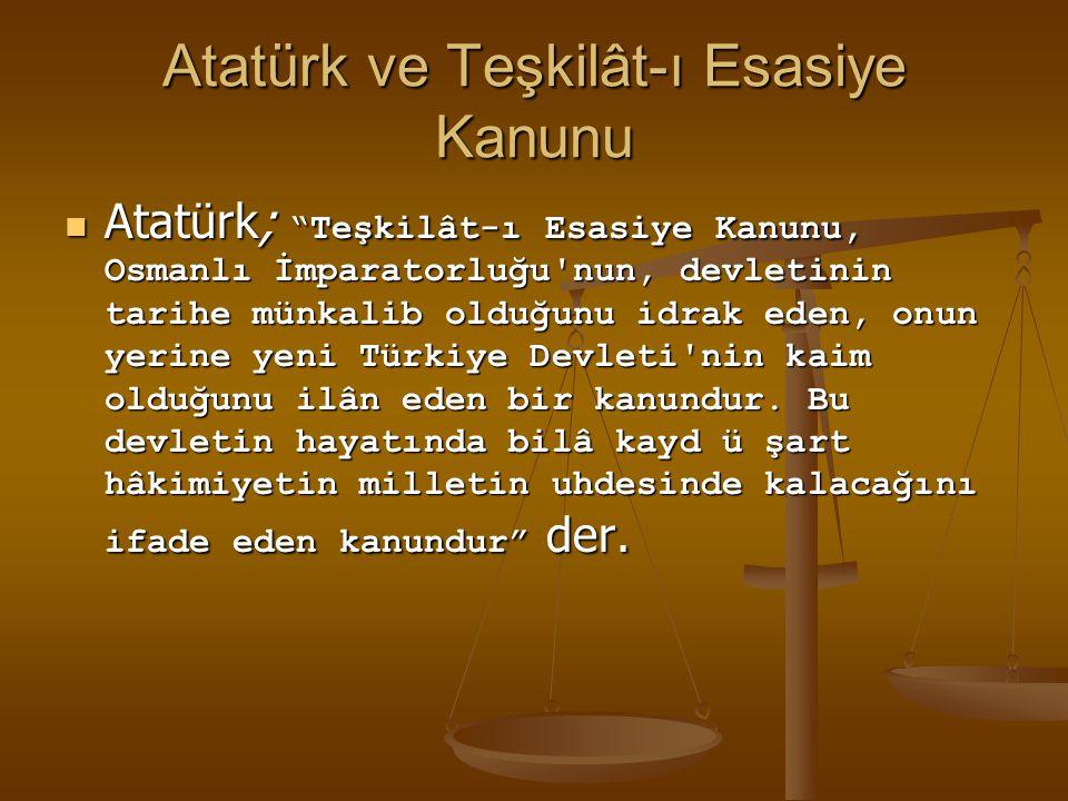 Atatürk ve Teşkilât-ı Esasiye Kanunu
