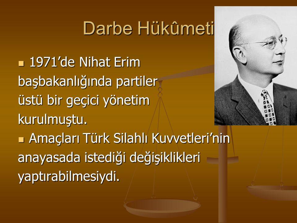 Darbe Hükûmeti 1971'de Nihat Erim başbakanlığında partiler