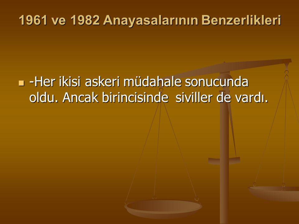 1961 ve 1982 Anayasalarının Benzerlikleri