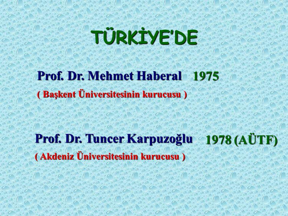 TÜRKİYE'DE Prof. Dr. Mehmet Haberal 1975 Prof. Dr. Tuncer Karpuzoğlu
