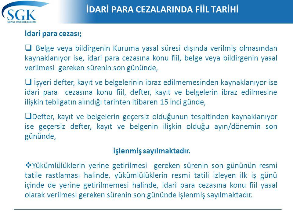İDARİ PARA CEZALARINDA FİİL TARİHİ