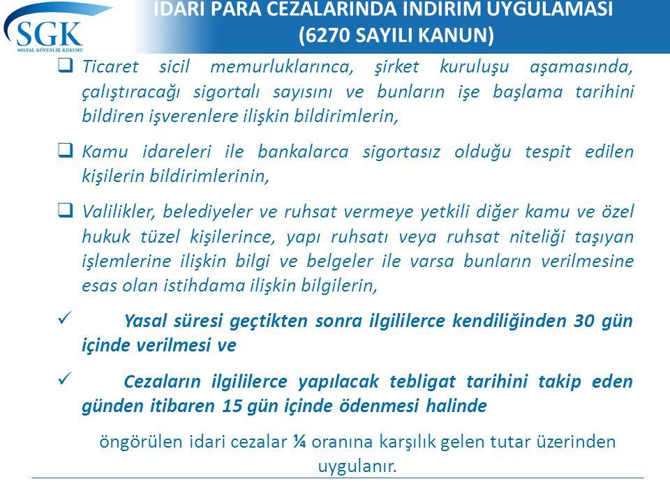 İDARİ PARA CEZALARINDA İNDİRİM UYGULAMASI (6270 SAYILI KANUN)