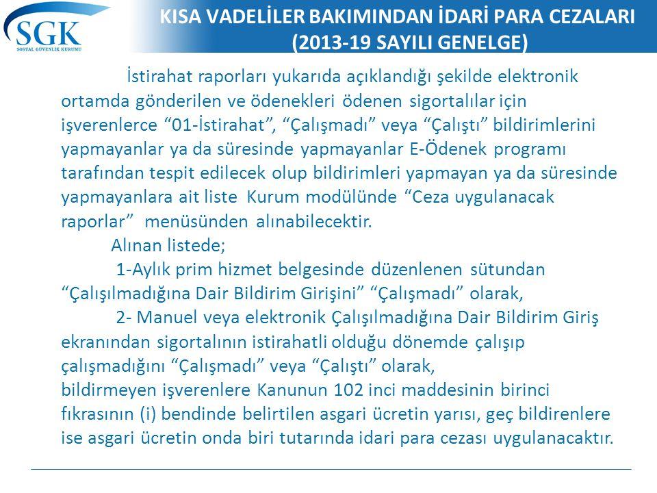 KISA VADELİLER BAKIMINDAN İDARİ PARA CEZALARI (2013-19 SAYILI GENELGE)