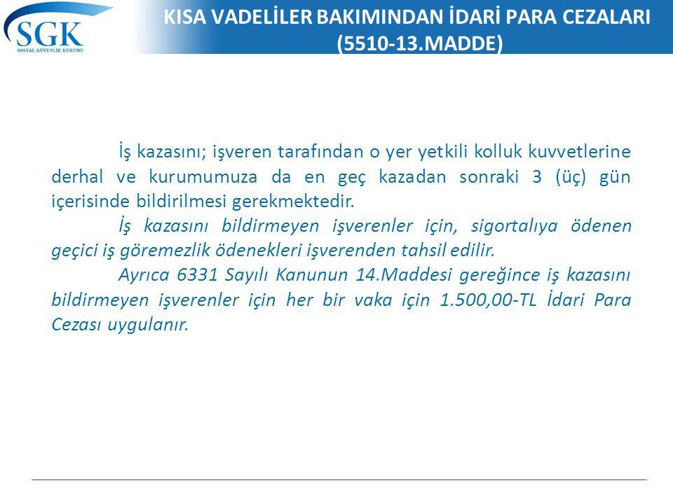 KISA VADELİLER BAKIMINDAN İDARİ PARA CEZALARI (5510-13.MADDE)