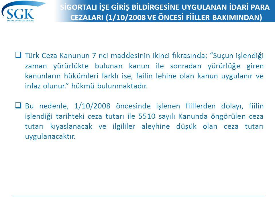 SİGORTALI İŞE GİRİŞ BİLDİRGESİNE UYGULANAN İDARİ PARA CEZALARI (1/10/2008 VE ÖNCESİ FİİLLER BAKIMINDAN)