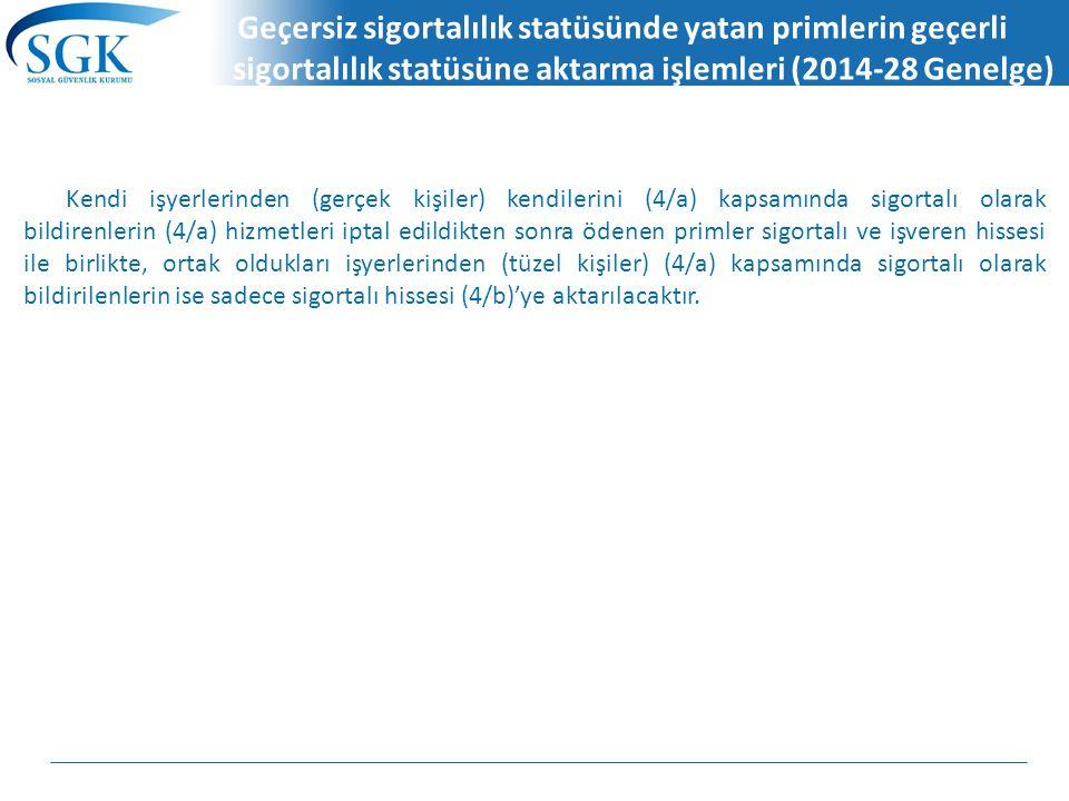 Geçersiz sigortalılık statüsünde yatan primlerin geçerli sigortalılık statüsüne aktarma işlemleri (2014-28 Genelge)