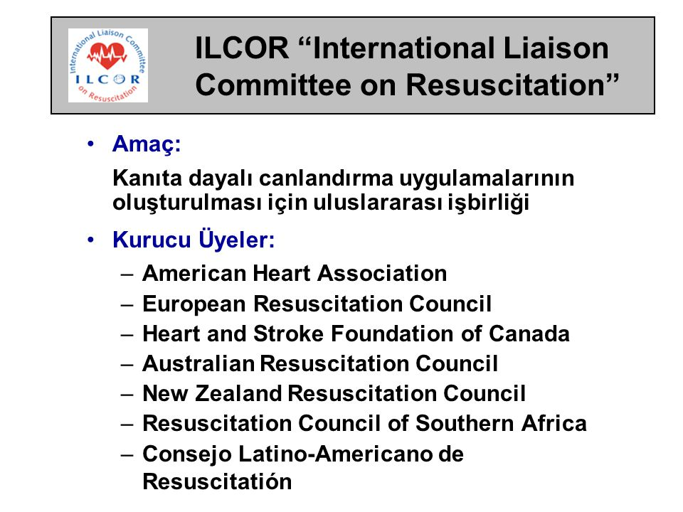 ILCOR International Liaison Committee on Resuscitation
