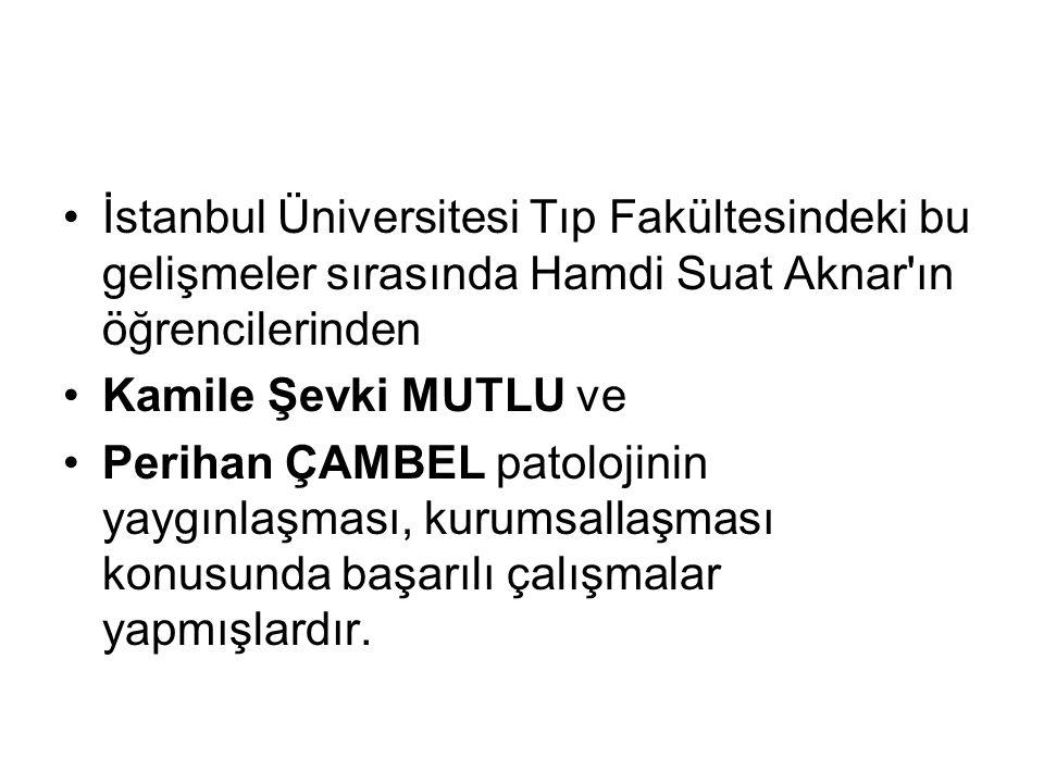 İstanbul Üniversitesi Tıp Fakültesindeki bu gelişmeler sırasında Hamdi Suat Aknar ın öğrencilerinden