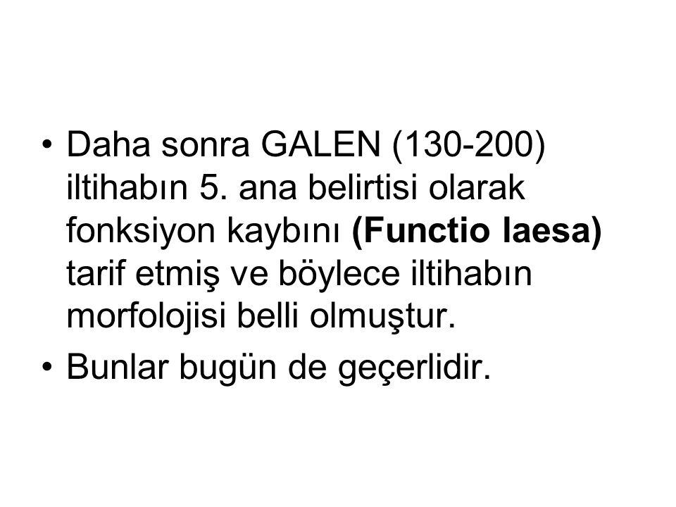 Daha sonra GALEN (130-200) iltihabın 5