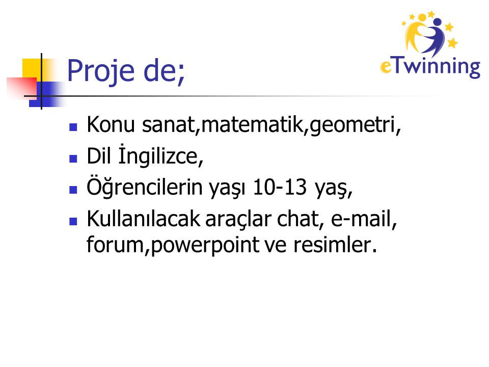 Proje de; Konu sanat,matematik,geometri, Dil İngilizce,
