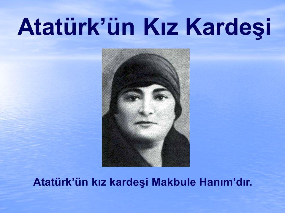 Atatürk'ün Kız Kardeşi