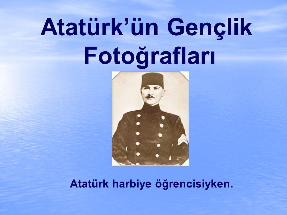 Atatürk harbiye öğrencisiyken.