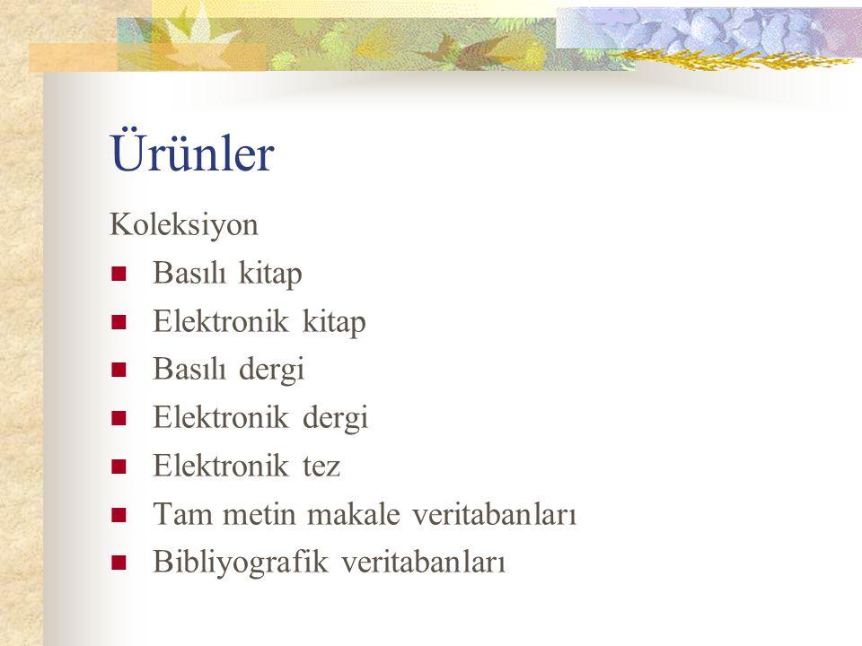 Ürünler Koleksiyon Basılı kitap Elektronik kitap Basılı dergi