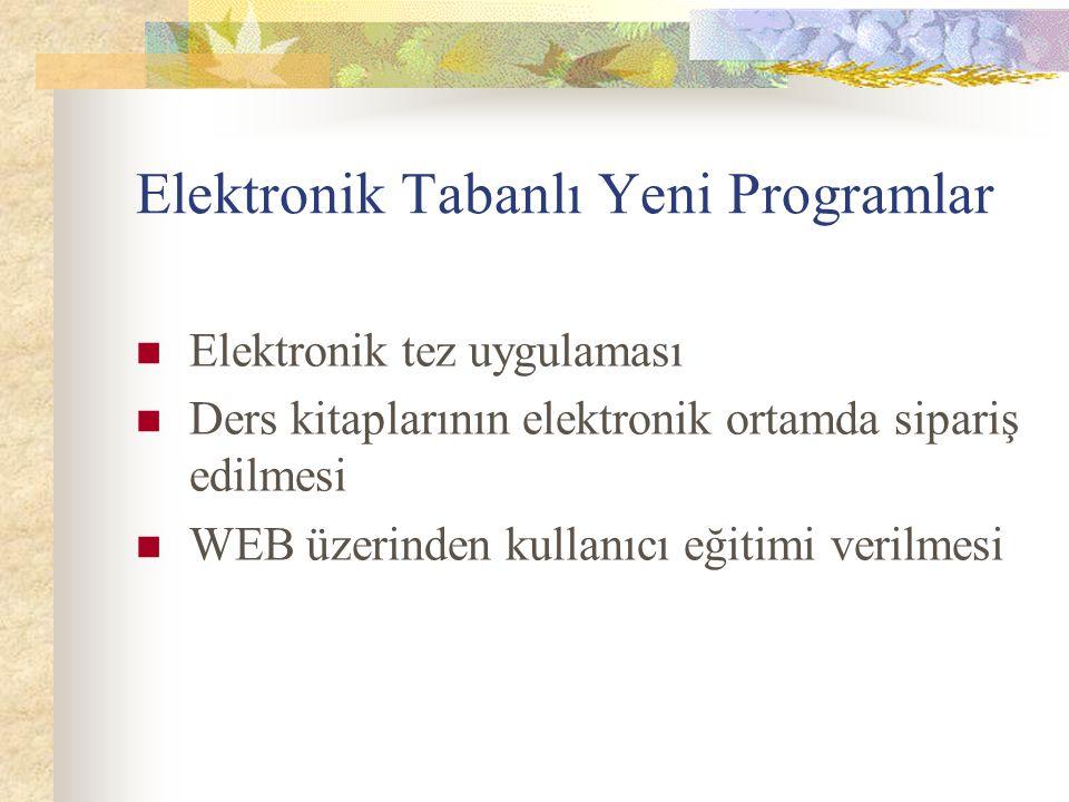 Elektronik Tabanlı Yeni Programlar