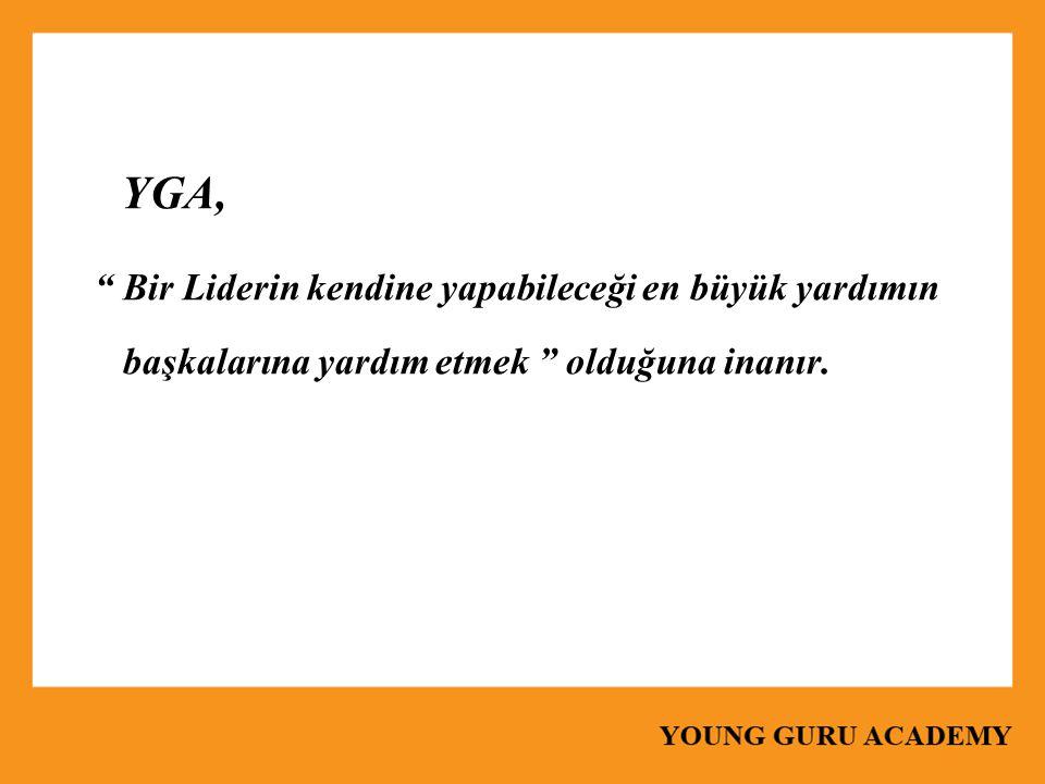 YGA, Bir Liderin kendine yapabileceği en büyük yardımın