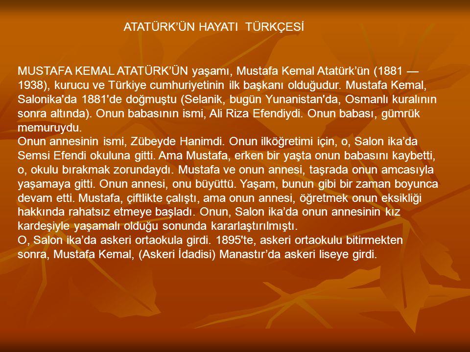 ATATÜRK'ÜN HAYATI TÜRKÇESİ