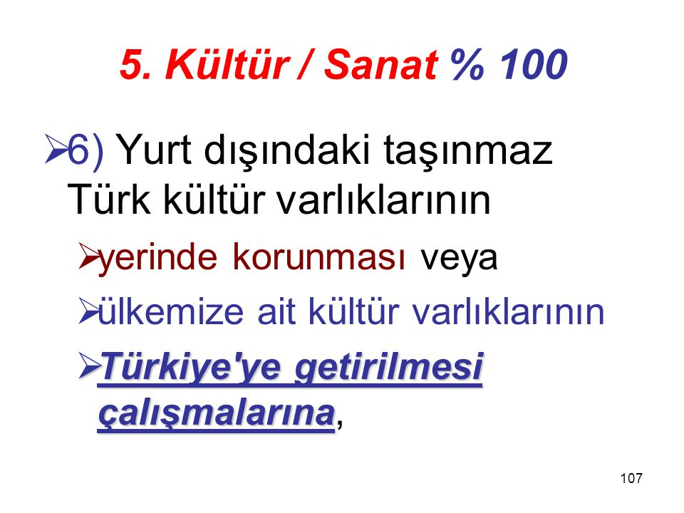 6) Yurt dışındaki taşınmaz Türk kültür varlıklarının